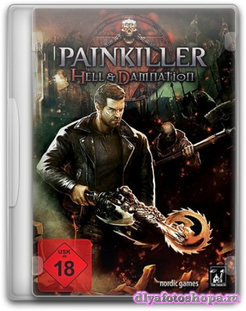 Painkiller: Hell & Damnation (2012/PC/RUS/RePack) by Audioslave